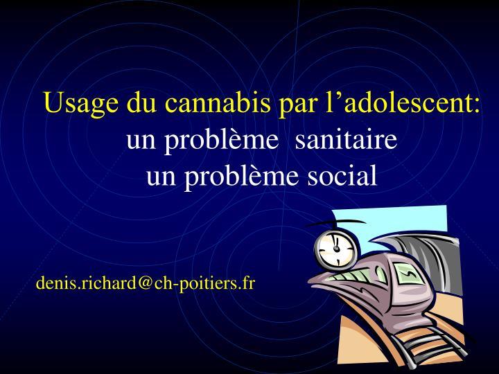 Usage du cannabis par l'adolescent: