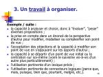 3 un travail organiser7