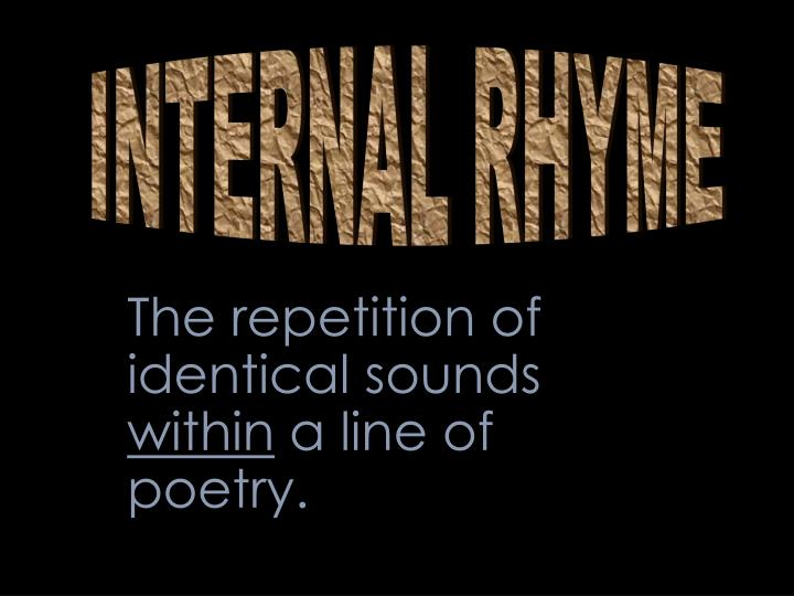 INTERNAL RHYME