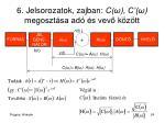 6 jelsorozatok zajban c c megoszt sa ad s vev k z tt