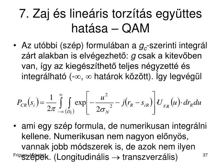 7. Zaj és lineáris torzítás együttes hatása – QAM