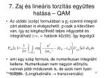 7 zaj s line ris torz t s egy ttes hat sa qam4