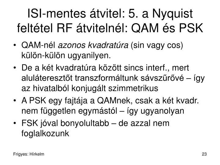 ISI-mentes átvitel: 5. a Nyquist feltétel RF átvitelnél: QAM és PSK