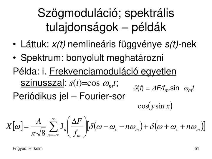 Szögmoduláció; spektrális tulajdonságok – példák