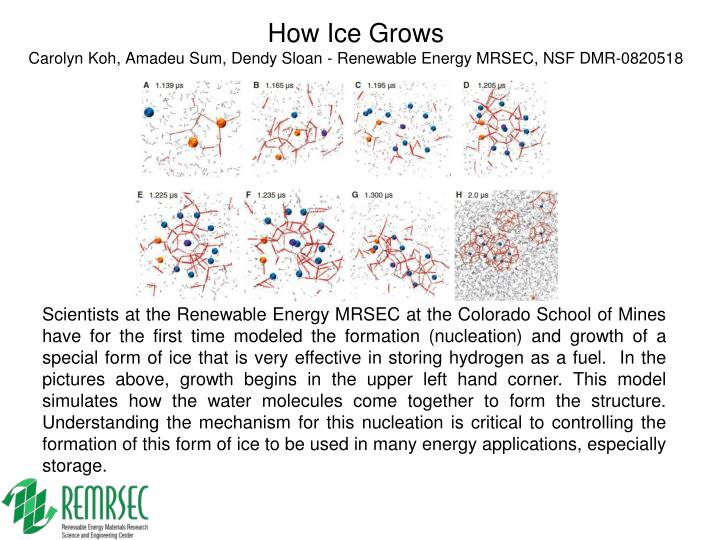 How ice grows carolyn koh amadeu sum dendy sloan renewable energy mrsec nsf dmr 0820518