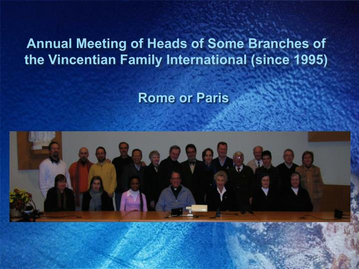 Annual Meeting of Heads of Some Branches of the Vincentian Family International (since 1995)