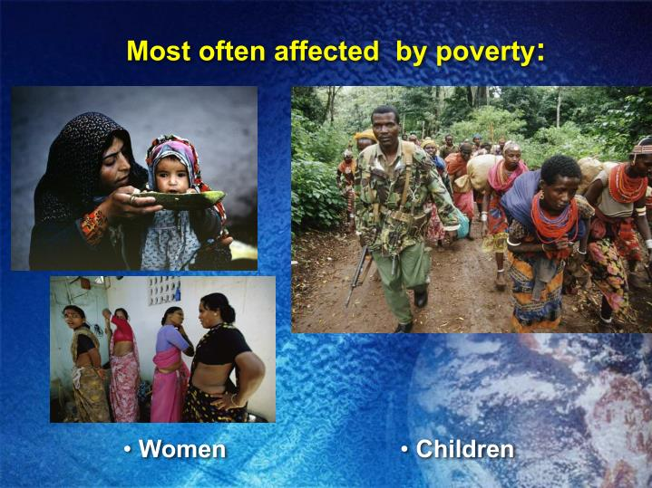Most often affected  by poverty