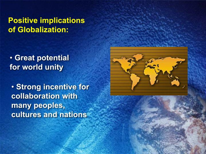 Positive implications of Globalization: