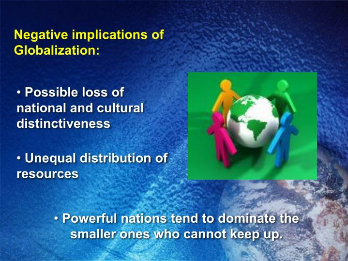 Negative implications of Globalization: