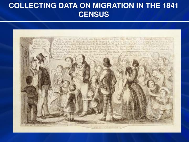 COLLECTING DATA ON MIGRATION IN THE 1841 CENSUS