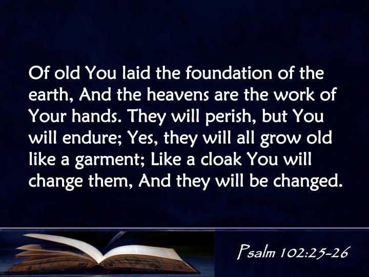 Psalm 102:25-26