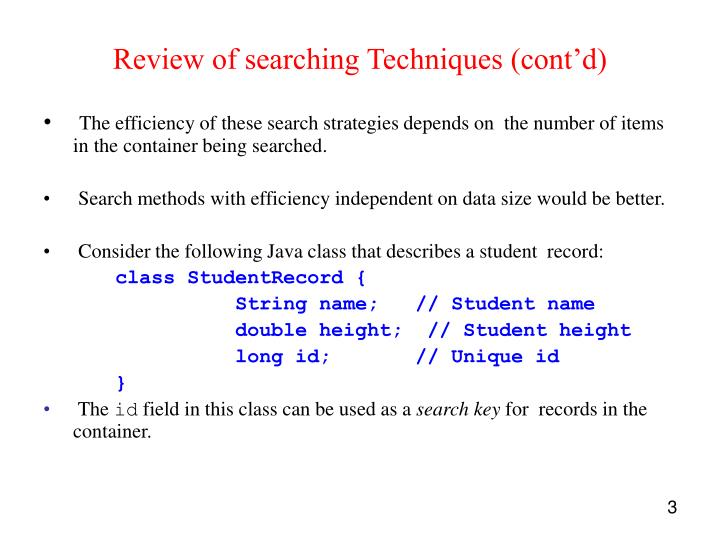 Review of searching Techniques (cont'd)