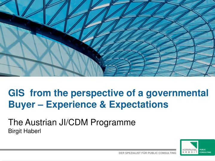 GIS  from the perspective of a governmental Buyer – Experience & Expectations