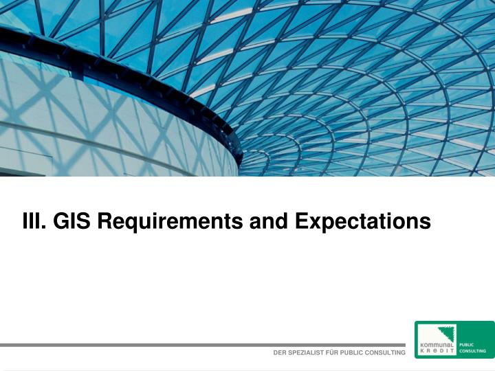 III. GIS Requirements and Expectations