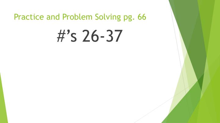 Practice and Problem Solving pg. 66