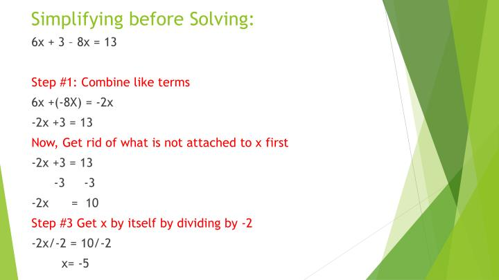 Simplifying before Solving: