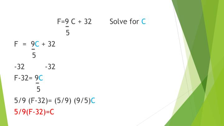 F=9 C + 32        Solve for