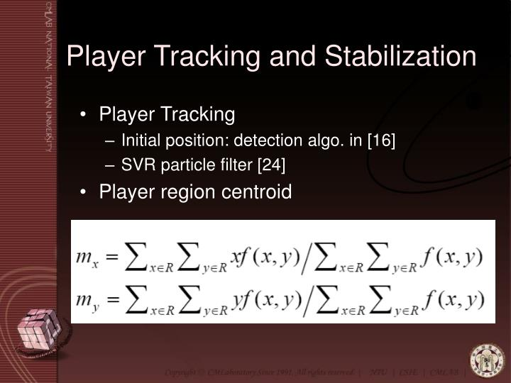 Player Tracking and Stabilization