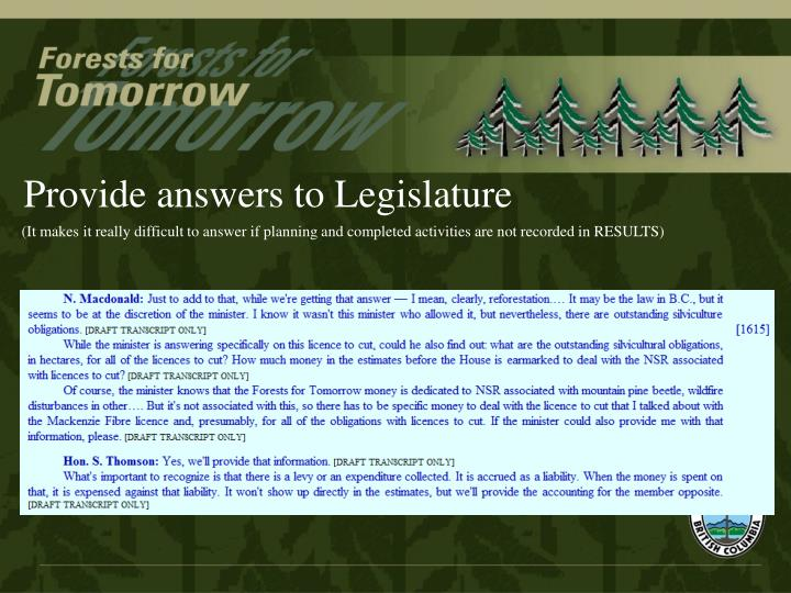 Provide answers to Legislature