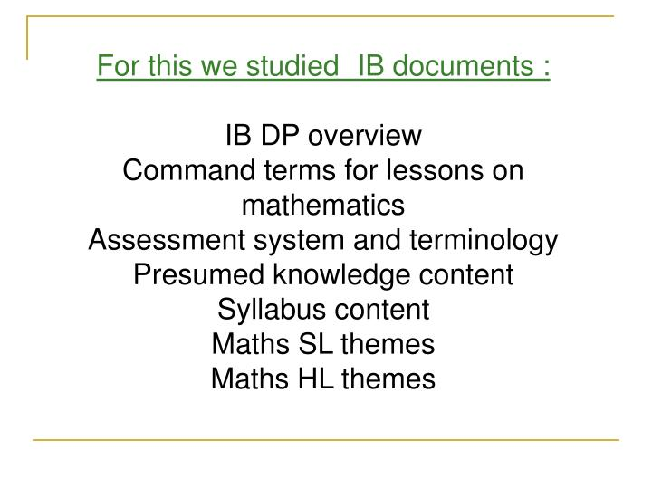 For this we studiedIB documents :