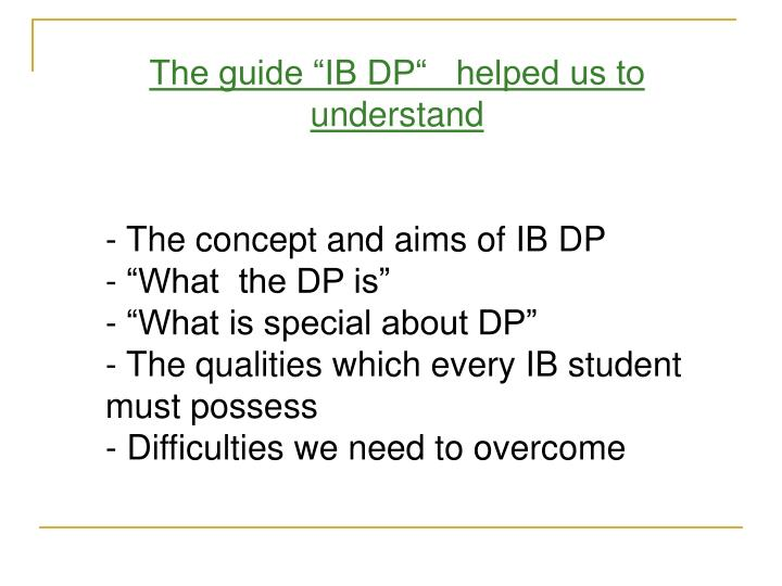 "The guide ""IB DP""   helped us to understand"