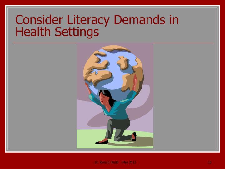 Consider Literacy Demands in Health Settings