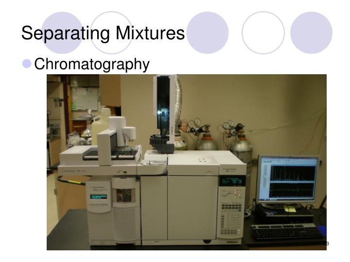 Separating Mixtures