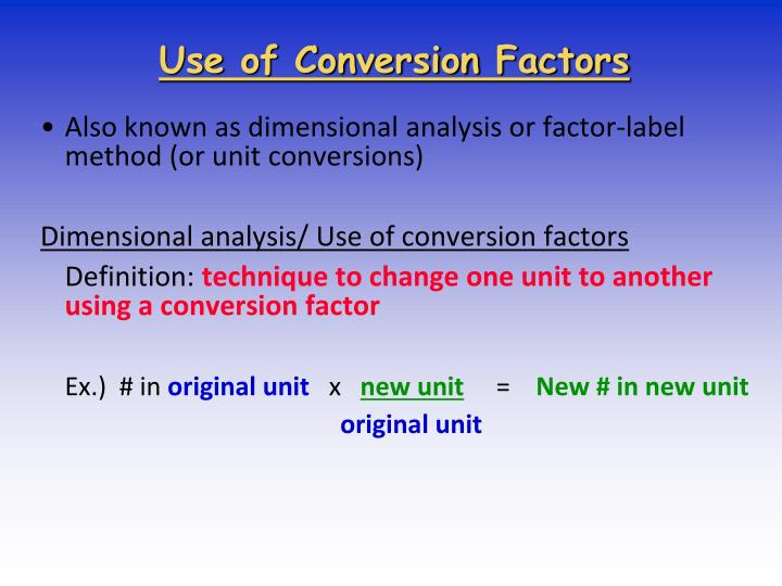 Use of Conversion Factors