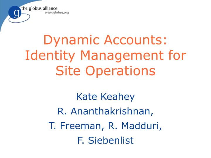 Dynamic Accounts: Identity Management for Site Operations