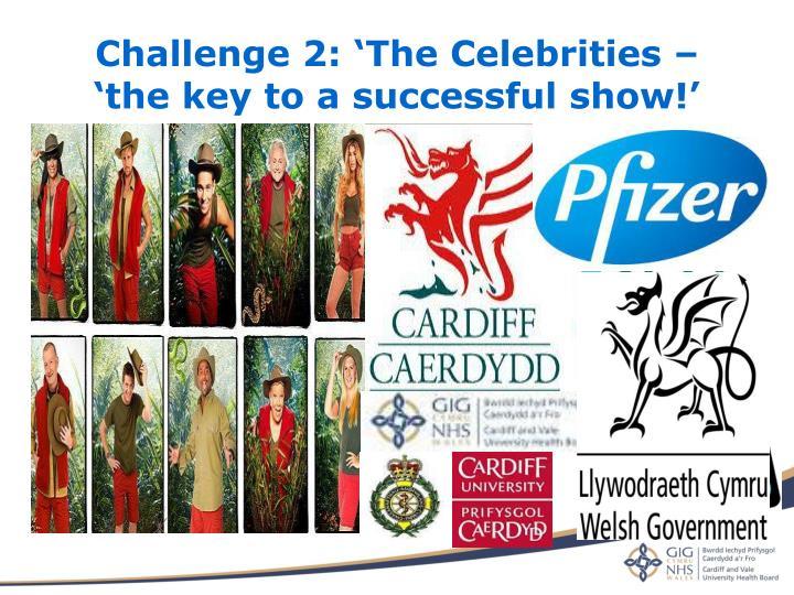 Challenge 2: 'The Celebrities –