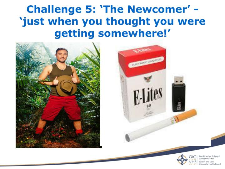 Challenge 5: 'The Newcomer' -