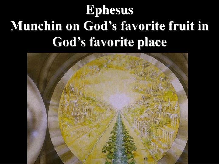 Ephesus                                       Munchin on God's favorite fruit in God's favorite place