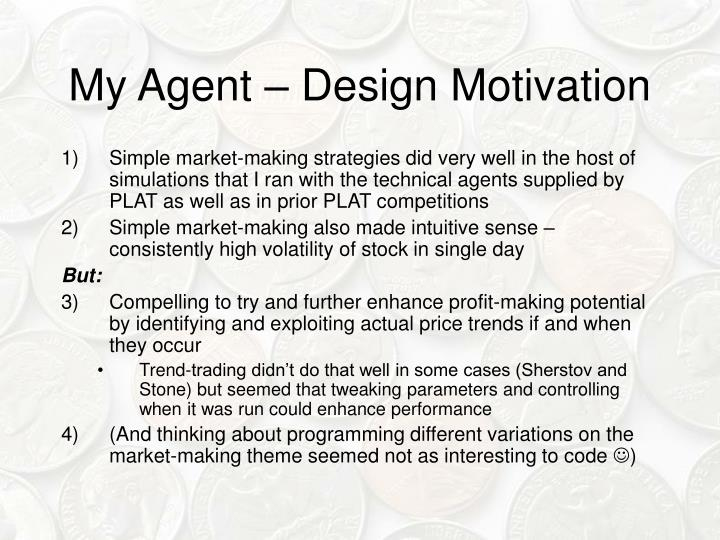 My Agent – Design Motivation