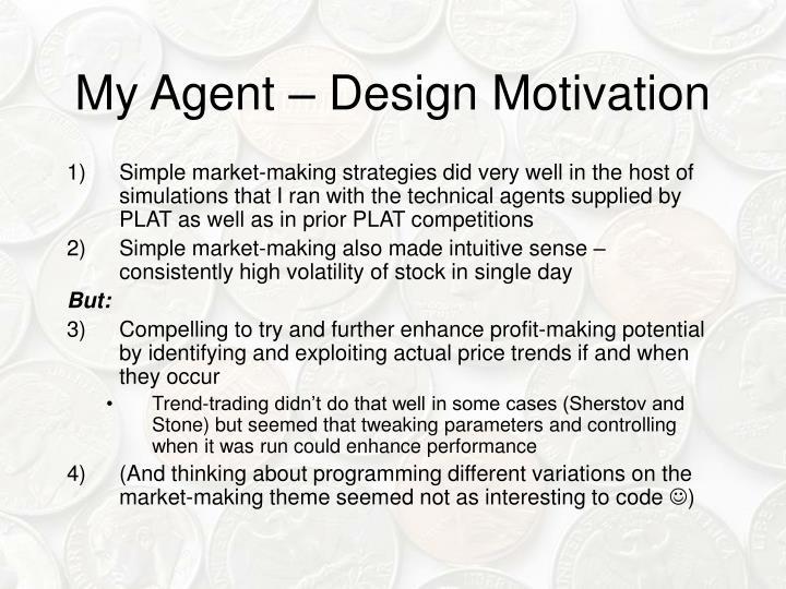 My Agent – Design Motivation