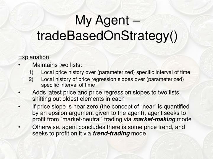 My Agent – tradeBasedOnStrategy()