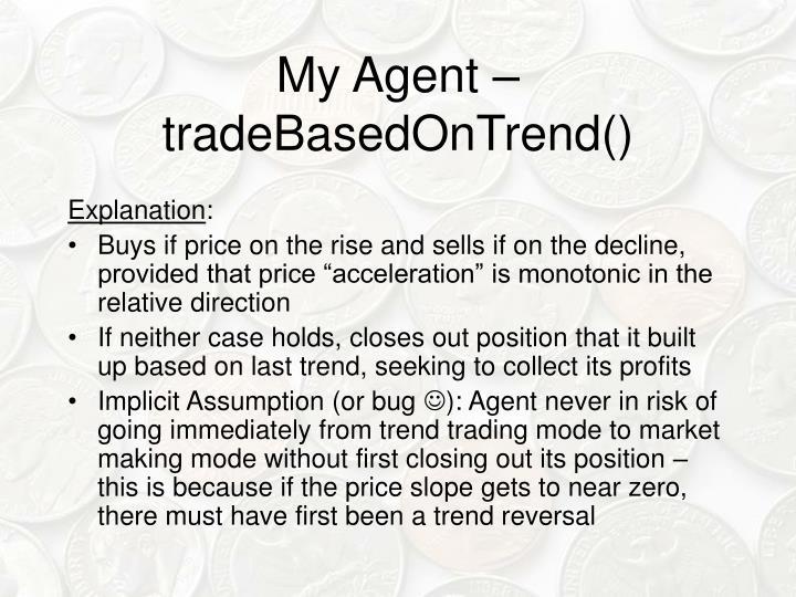 My Agent – tradeBasedOnTrend()