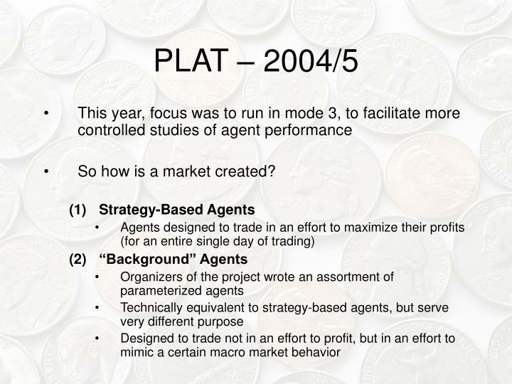 PLAT – 2004/5