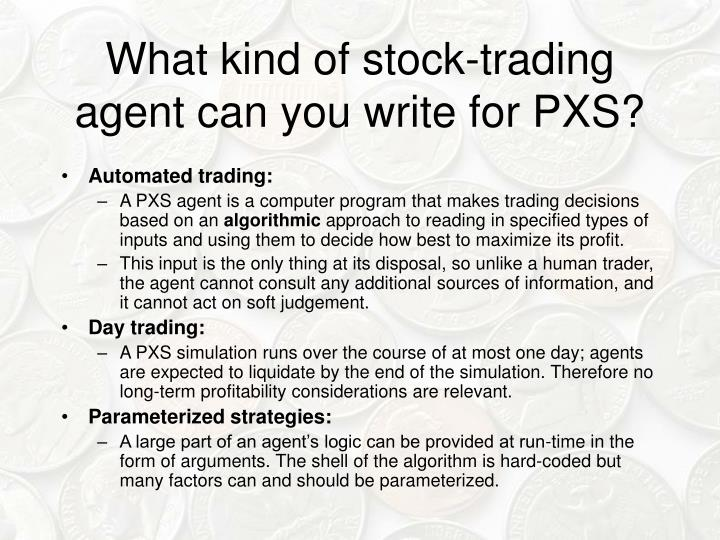 What kind of stock-trading agent can you write for PXS?