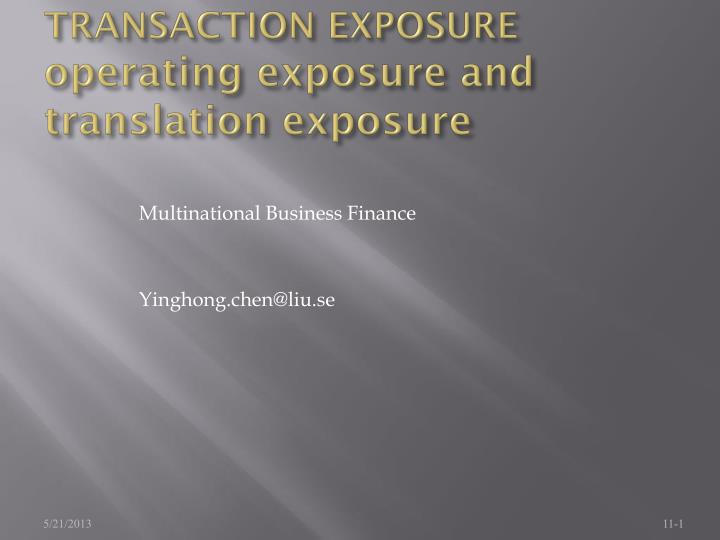 Transaction exposure operating exposure and translation exposure