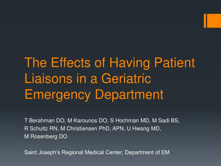 The effects of having p atient liaisons in a geriatric emergency department