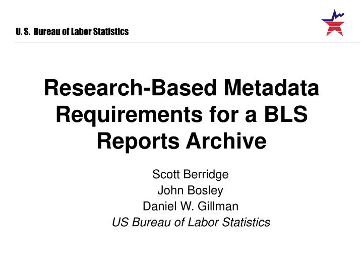 Research based metadata requirements for a bls reports archive