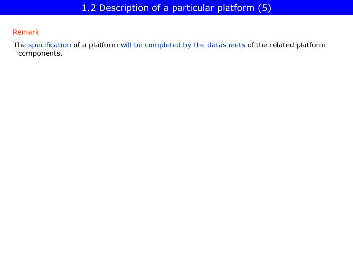 1.2 Description of a particular platform (5)