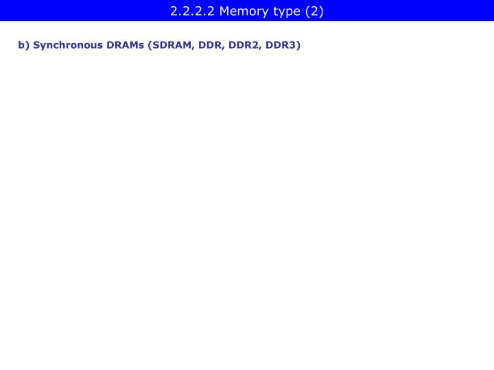 2.2.2.2 Memory type (2)