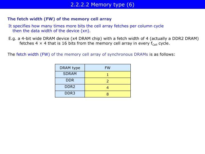 2.2.2.2 Memory type (6)