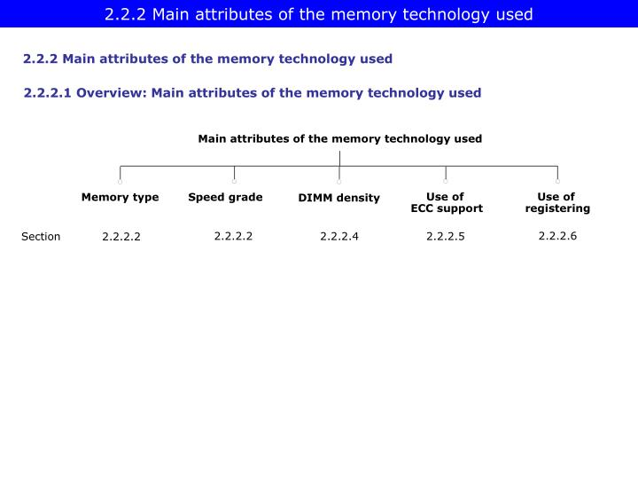 2.2.2 Main attributes of the memory technology used