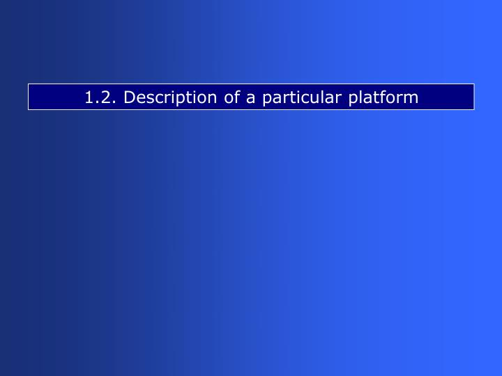 1.2. Description of a particular platform