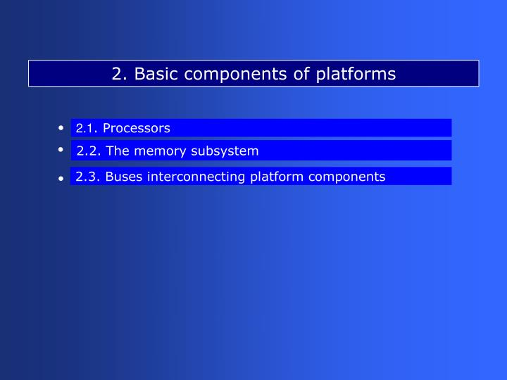 2. Basic components of platforms