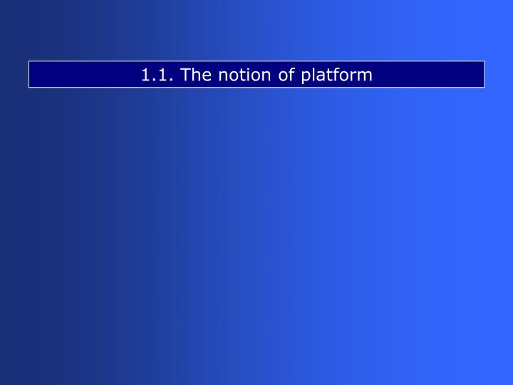 1.1. The notion of platform