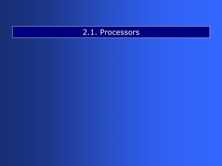 2.1. Processors