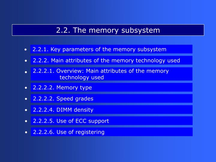 2.2. The memory subsystem
